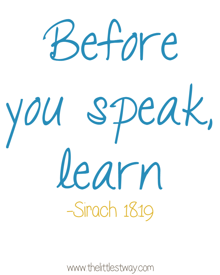 31 Days--Before You Speak, Learn...Sirach 18:19