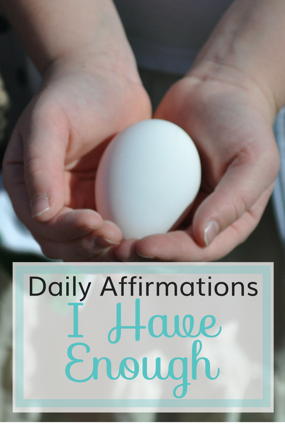 Daily Affirmations: I Have Enough. I believe this an affirmation we need to repeat to ourselves frequently to combat greed, selfishness, pride, and dissatisfaction in our lives.
