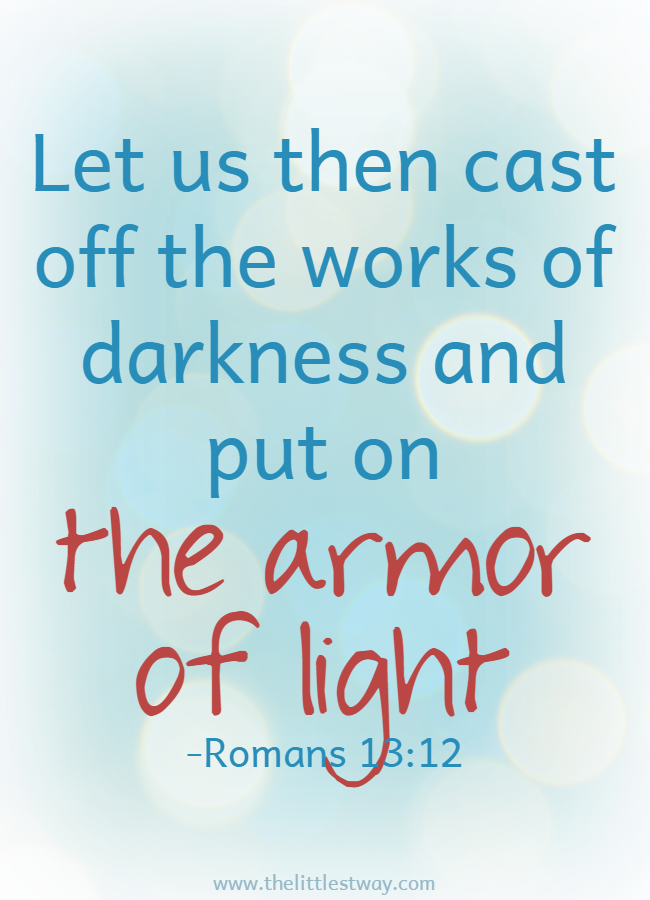 Bible Quotes The Armor Of Light The Littlest Way