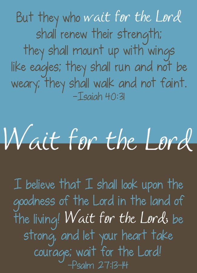 Bible Quotes from Isaish 40:31 and Psalm 27:13-14