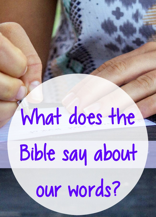 What does the Bible say about our words