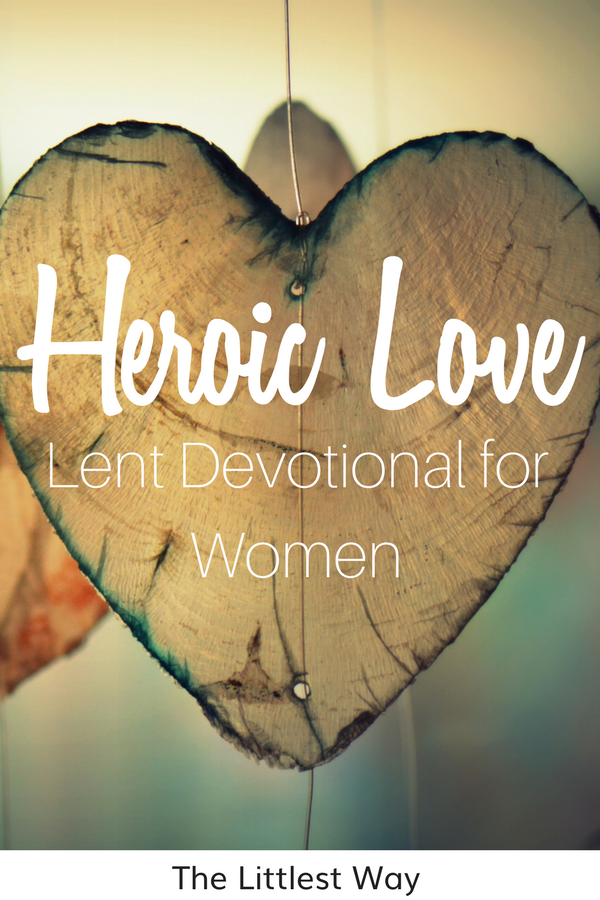 Paper Hearts for Lent Devotional for Women representing heroic love.