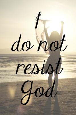 Daily Devotions for Lent: I Do Not Resist God
