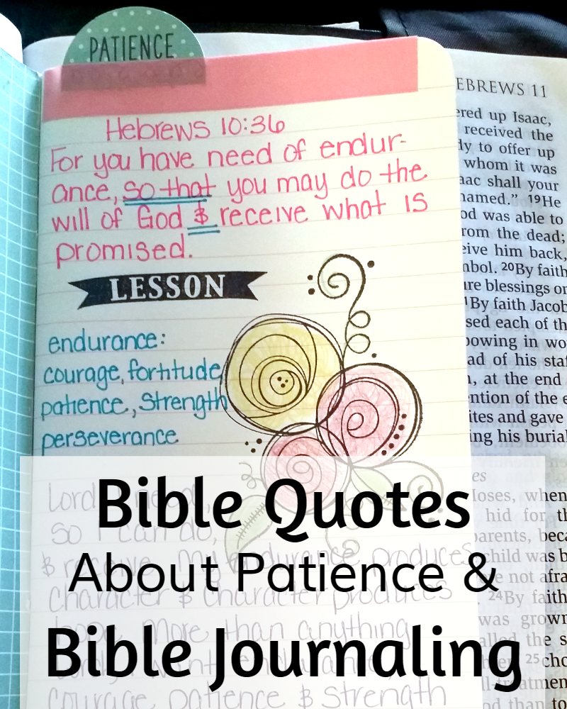 Bible Quotes About Patience and Bible Journaling Without a Journaling Bible