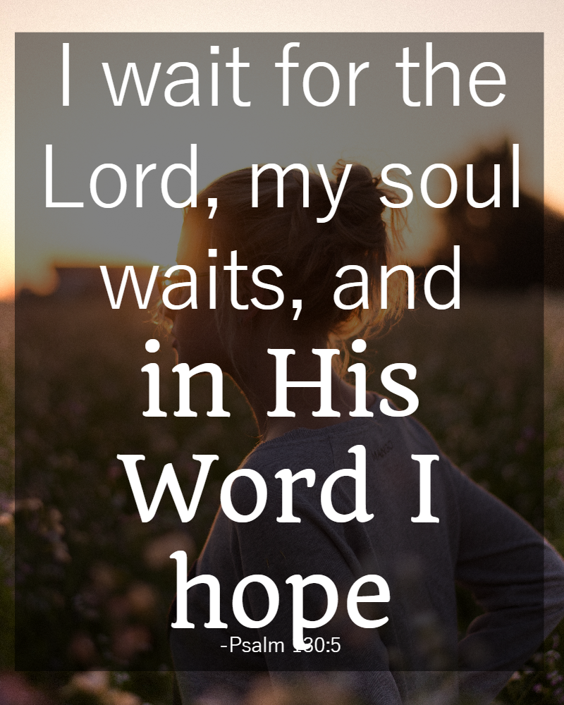31 Days of Bible Quotes About Patience: Psalm 130:5 • The ...