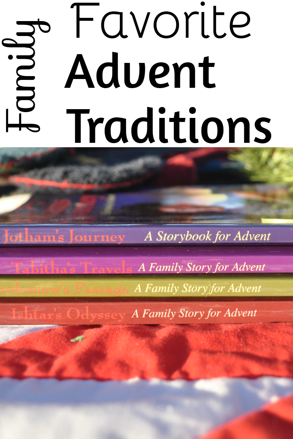 Family Advent Traditions: Books, Advent Wreath, Nativity Sets, and the Tree