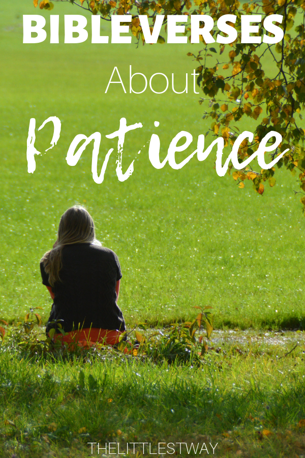 Bible Verses About Patience • The Littlest Way