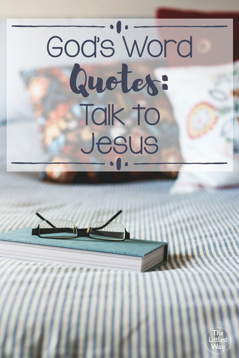God's Word Quotes God's Word Quotes Talk To Jesus • The Littlest Way