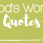 God's Word Quotes: Put in the Good Work