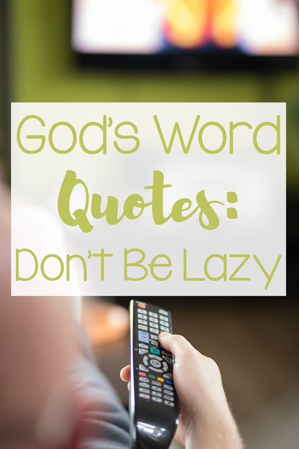 God's Word Quotes: Put in the good work and don't be lazy.