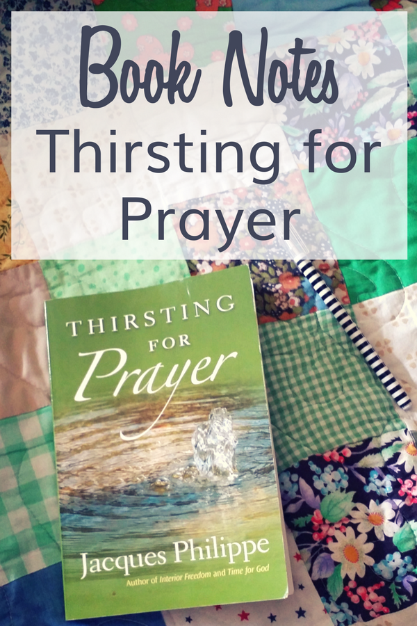 Thirsting for Prayer book by Jacques Philippe on an old book quilt.