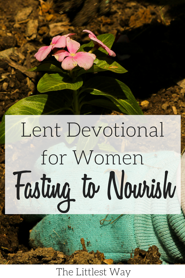 A flower being planted in our Lent Devotional for Women about fasting from something that may be good in order to nourish ourselves on something better.