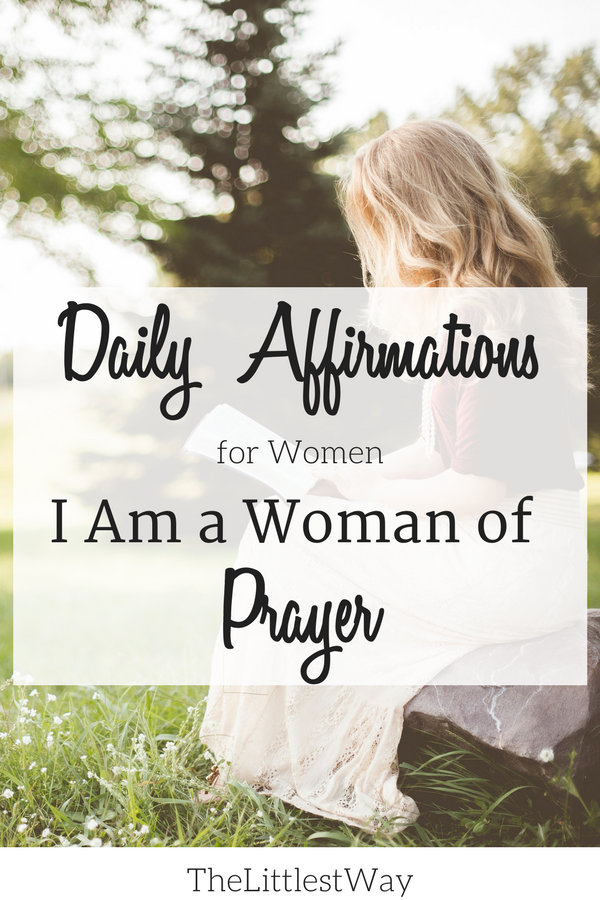"A woman sitting alone reading or praying as we examine our daily affirmations to include, ""I am a woman of prayer."""