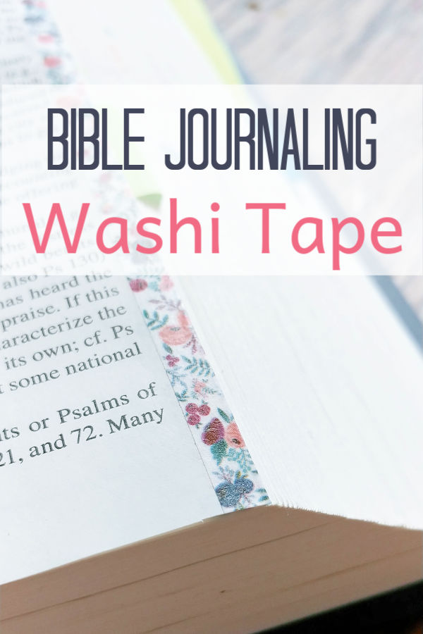Bible Journaling with Washi Tape on the edges of your Bible.